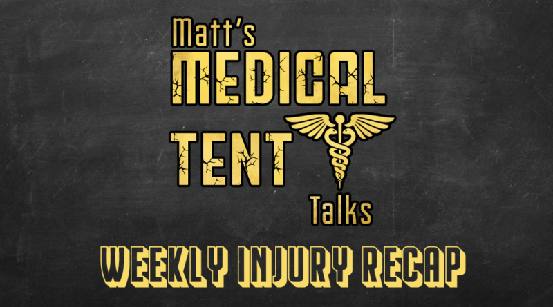 Matt's Medical Tent Talks: Week 6 Recap